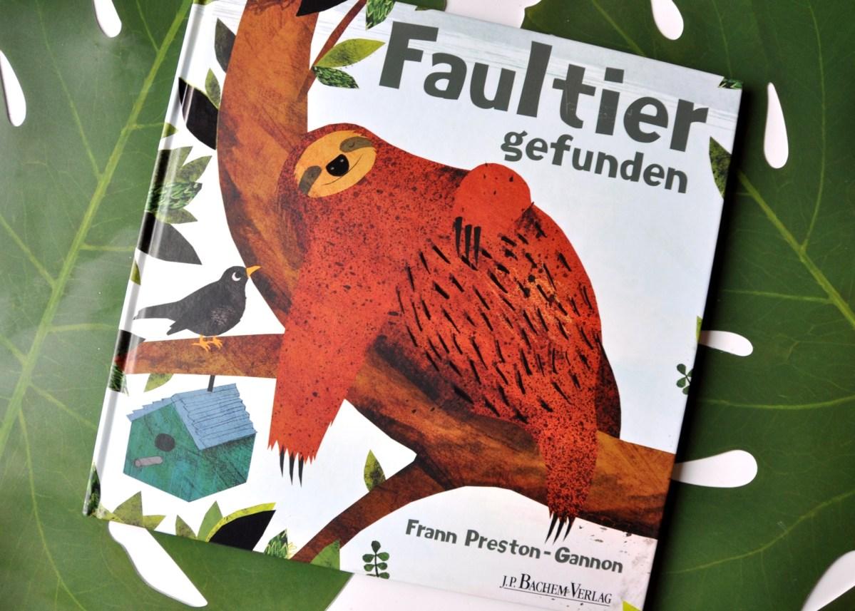 Faultier gefunden - illustriertes Kinderbuch für Faultierfreunde ab 3 Jahren