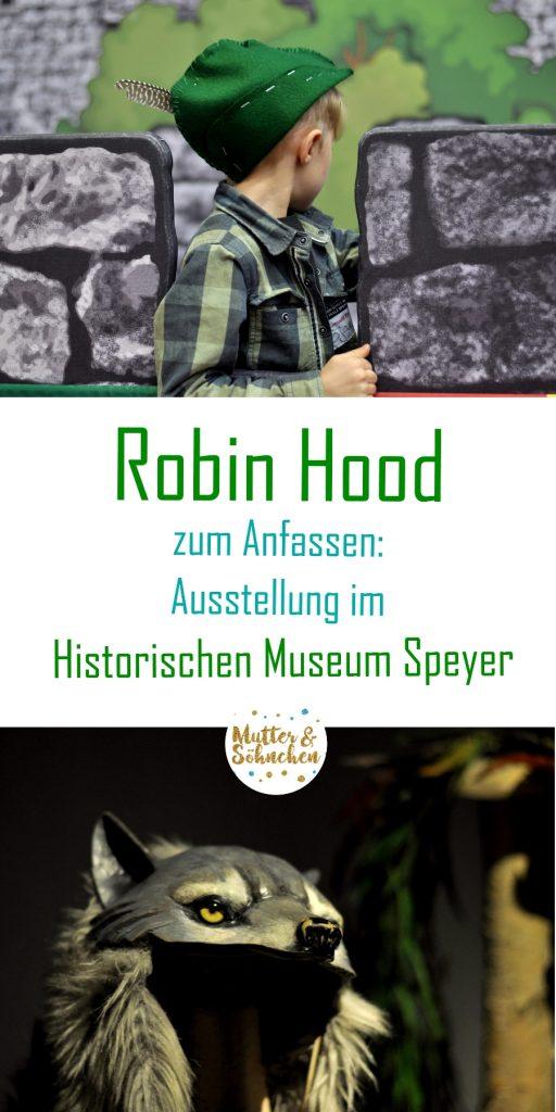 Robin Hood - Ausstellung für Kinder und Familien im Historischen MUseum Speyer,, Bericht zur Ausstellung und dem Jungen Museum auf Mutter&Söhnchen #jumus #robinhood #kindermuseum