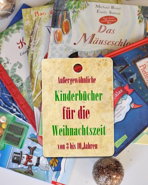 7 außergewöhnliche Kinderbücher für die Weihnachtszeit, Bilderbücher und Vorlesebücher von 3 bis 10 Jahren, Klassiker und Moderne Kinderbücher für die Weihnachtszeit, meine schönsten Weihnachtsbücher für Kinder auf dem Blog