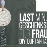 Last Minute Geschenk Fur Frauen Diy Duftanhanger Muttis Nahkastchen