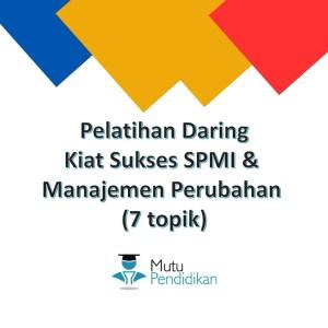 Kiat Sukses SPMI & Manajemen Perubahan