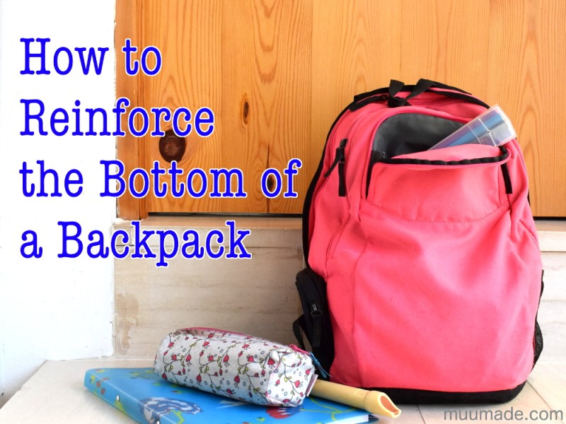 How to reinforce the bottom of a backpack - Muumade tutorial