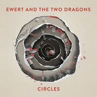 """Ewert and The Two Dragons """"Circles"""""""