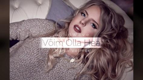 "GoodWave feat. Maria Volmer ""Võim olla hea"""