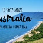 10 syytä miksi Australia on mahtava paikka elää