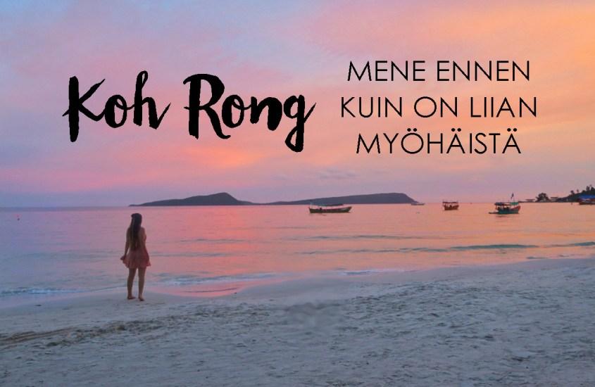 Kambodzan Koh Rong – Mene ennen kuin on liian myöhäistä!
