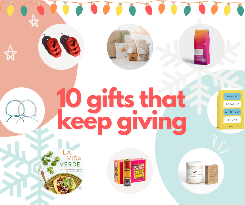10 Gifts That Keep On Giving!