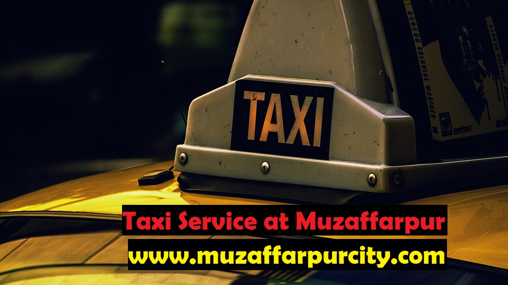 Prepaid Taxi from Muzaffarpur Junction – Fare and Route Chart – Book Now