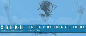 ZBUKU ft. Kobra – La Vida Loca