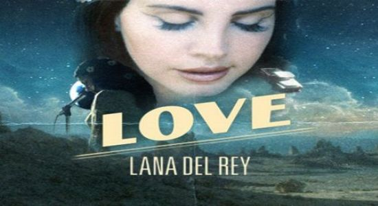 Lana Del Rey - Love czasoumilacz