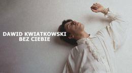 Dawid Kwiatkowski - Bez Ciebie czasoumilacz, granie na czekanie