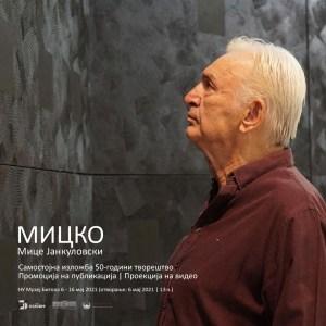 MICKO – Mice Jankulovski – Solo Exhibition 50 Years of Artistic Production