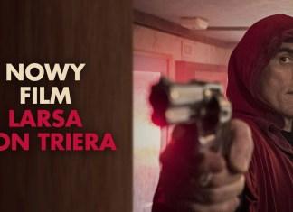 Zakręcone plakaty nowego filmu Larsa von Triera