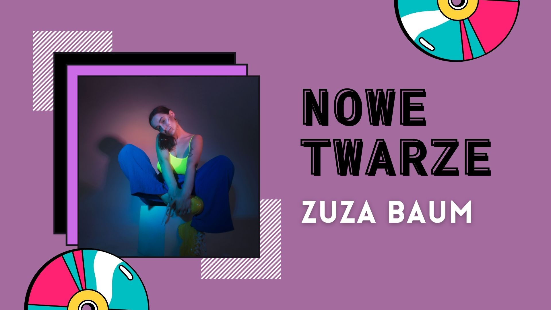 NOWE TWARZE    Zuza Baum