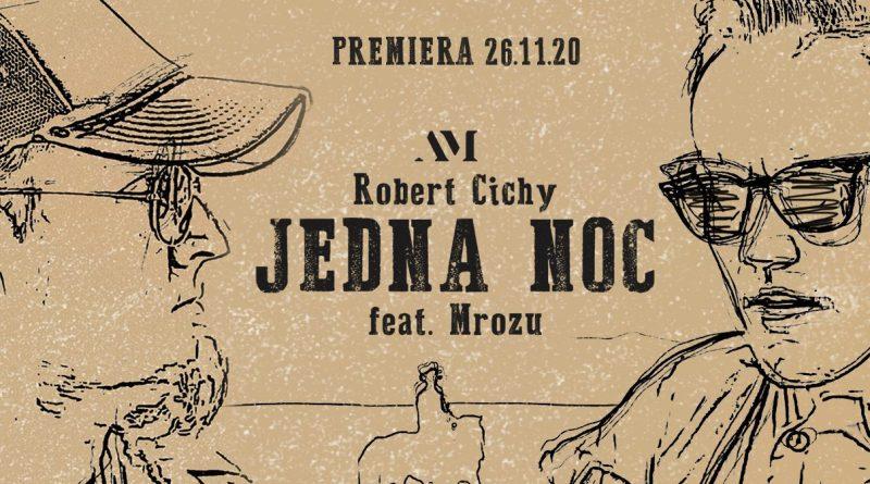 """""""JEDNA NOC""""- Robert Cichy w duecie z Mrozem"""