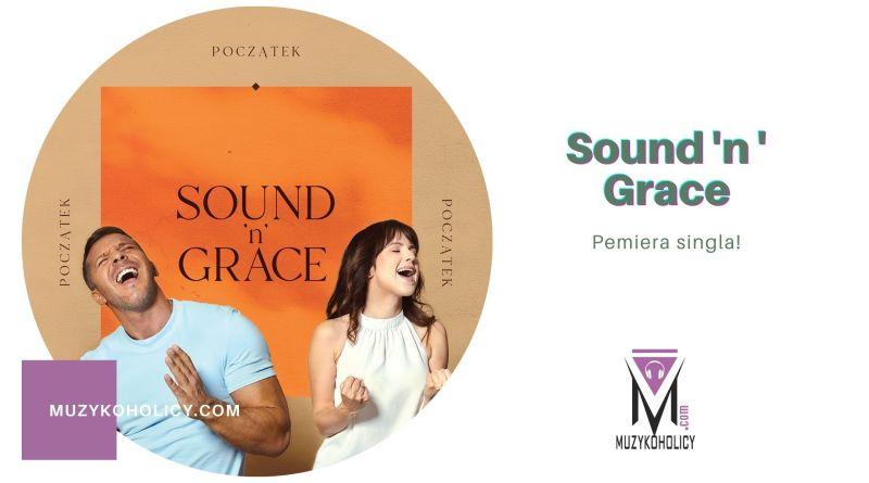 """Sound'n'Grace i ich """"Początek"""""""