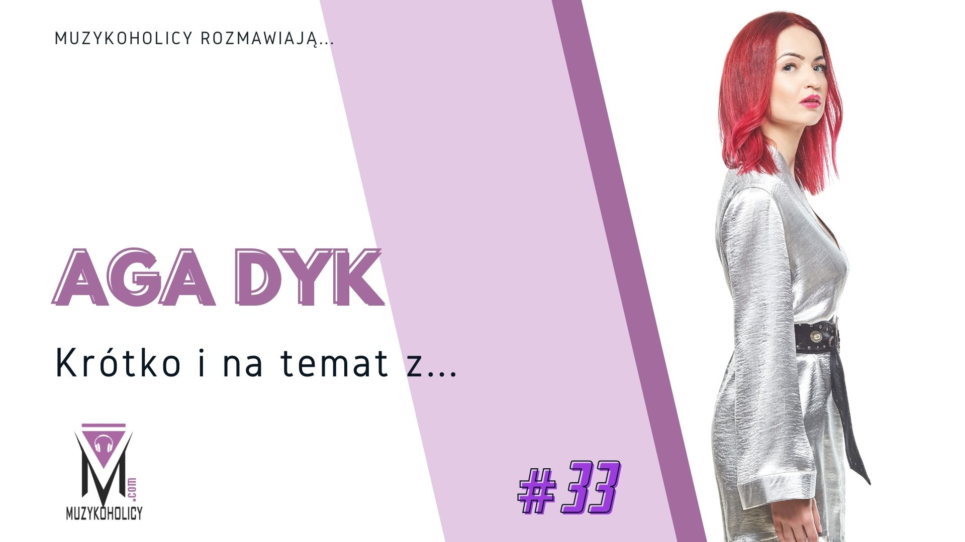 Krótko i na temat z... #33 | Aga Dyk