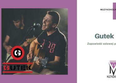 Już wkrótce pierwsza solowa płyta Gutka