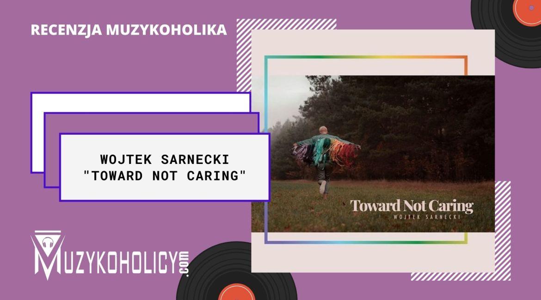 Toward Not Caring