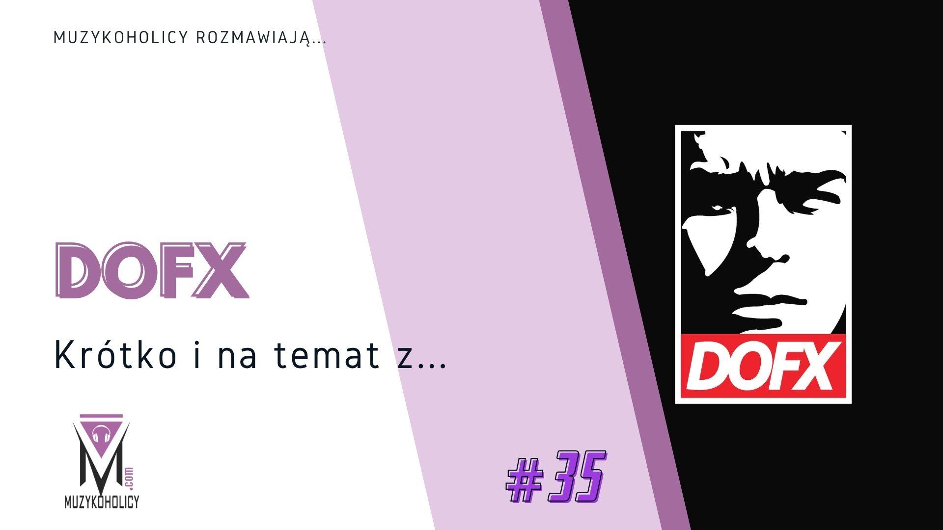 Krótko i na temat z… #35   DOFX
