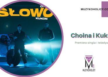 """Choina przedstawia singiel """"Słowo"""""""