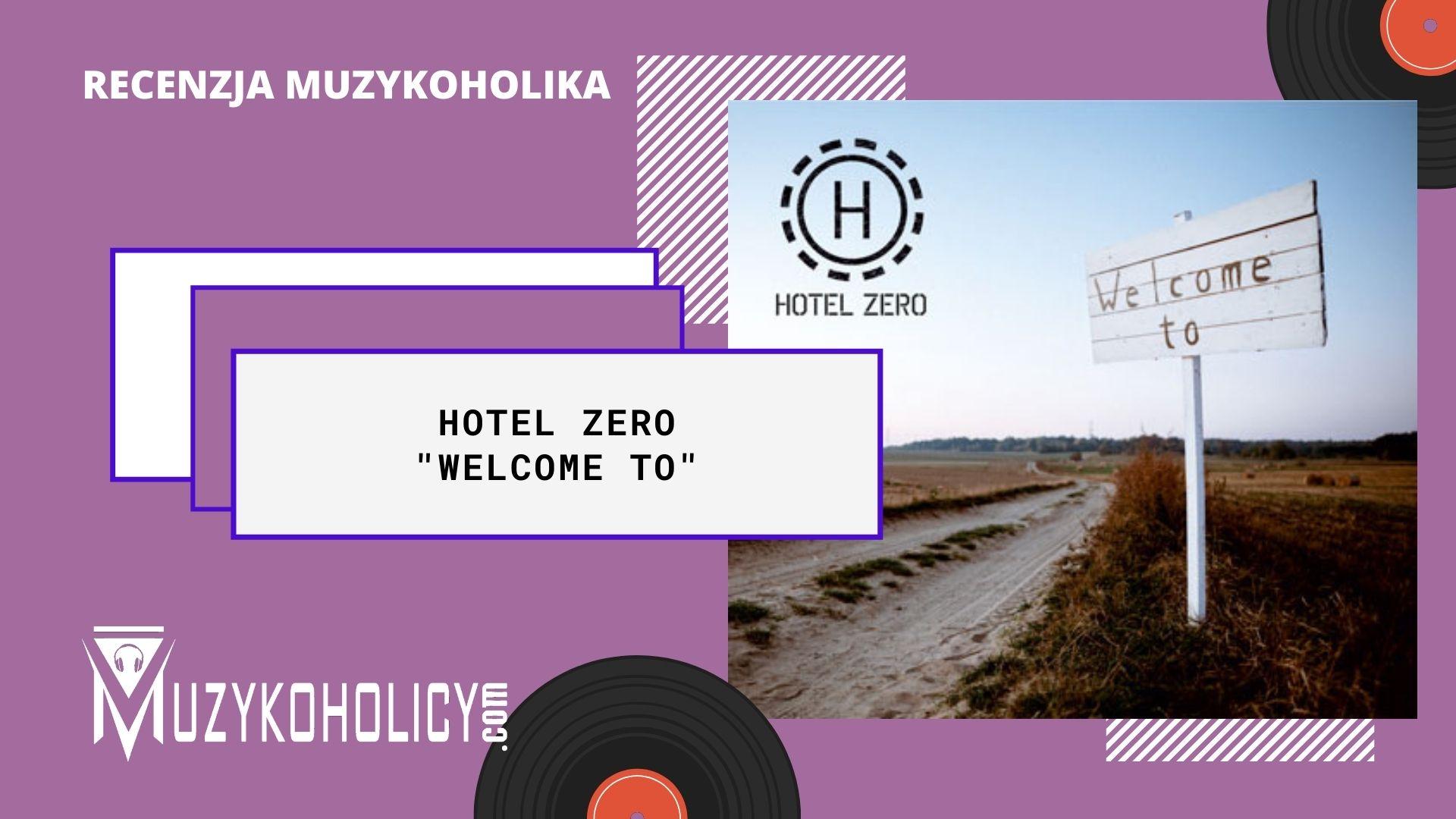 """[RECENZJA] Witaj świecie! """"Welcome to"""" Hotelu Zero"""