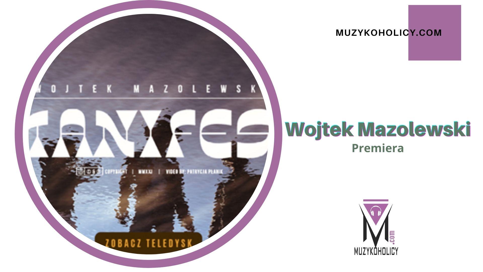 "Wojtek Mazolewski ""manifestuje"""