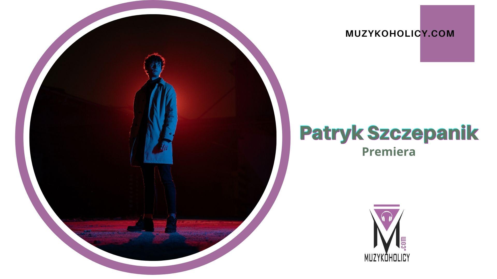 """""""Znaki"""" – nowy singiel Patryka Szczepanika"""