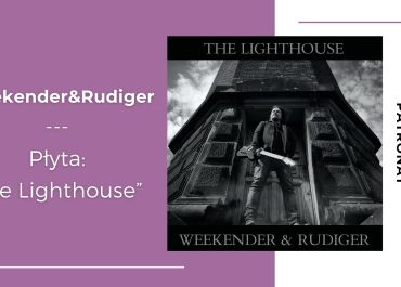 """The Lighthouse"" od Weekender&Rudiger już w odsłuchu"