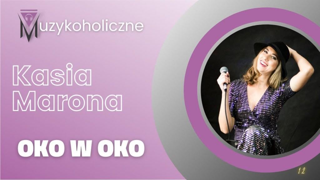 Muzykoholiczne OKO W OKO – Kasia Marona