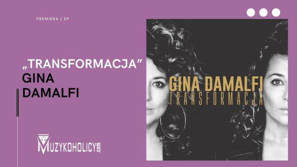 """""""Transformacja"""" Giny Damalfi dokonana"""