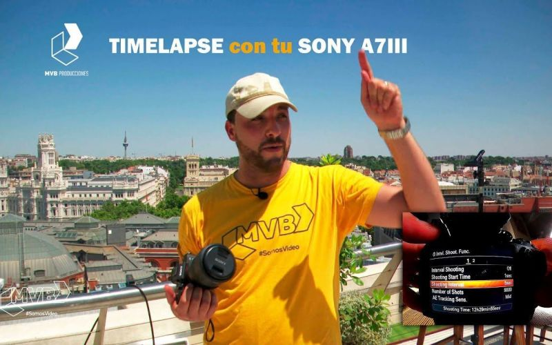 Cómo hacer un TIMELAPSE con tu Sony A7III | Tutorial | #SomosTimelapse