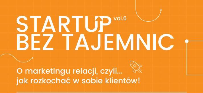 Start Up Bez Tajemnic vol. 6