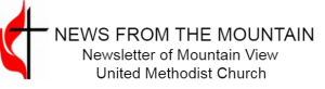 News from the Mountain Newsletter of Mountain View United Methodist Church