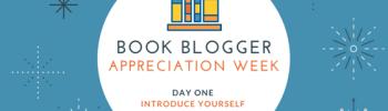 Book Blogger Appreciation Week: Day 1