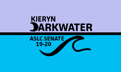 Purple and Blue background with Kieryn Darkwater for ASLC Senate 19-20 in black in the middle. A wave is under the black line separating the colors on the blue side, and the D in Darkwater is a moon on the purple side
