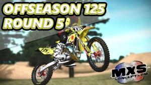MXS OFFSEASON 125 - Round 5