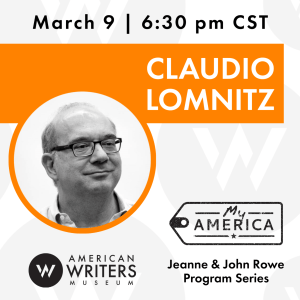 American Writers Museum presents a conversation with Claudio Lomnitz on March 9 at 6:30 pm Central