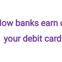 How banks make money on your debit card