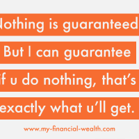 Nothing is guaranteed in your life