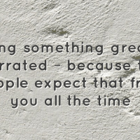 Doing something great is overrated