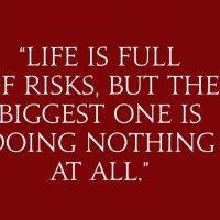 The life is full of risks