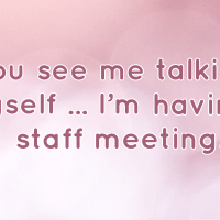 If you see me talking to myself ...