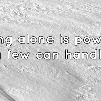 Being alone is power, very few can handle it