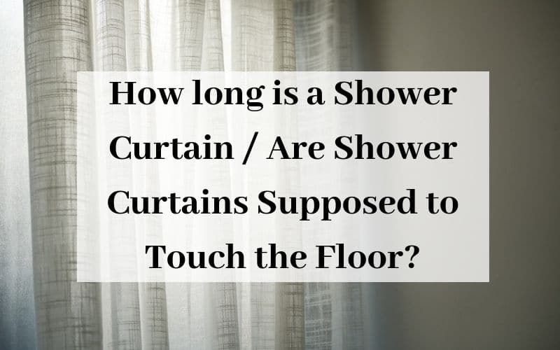 how long is a shower curtain are