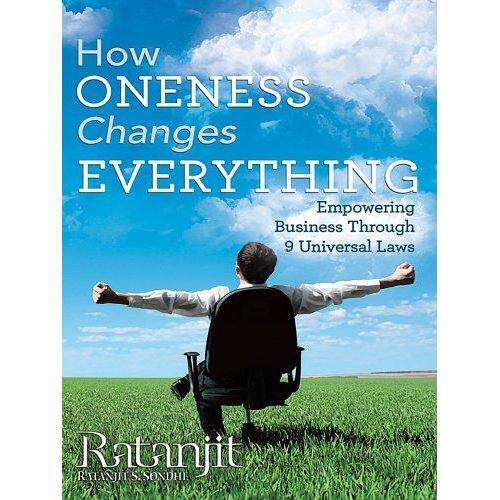 How Oneness Changes Everything:Empowering Business Through 9 Universal Laws - intl