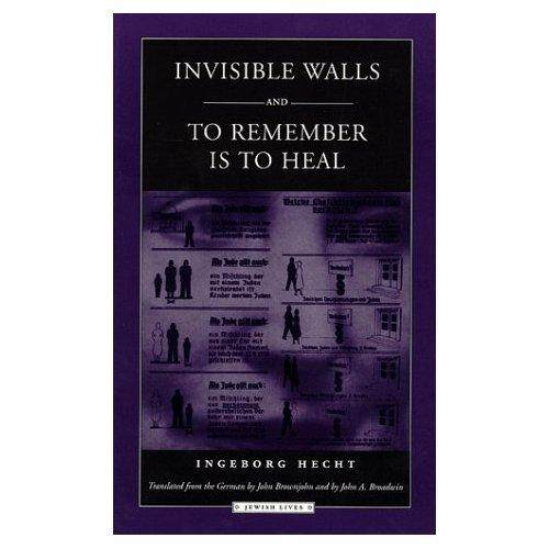 Invisible Walls and To Remember is to Heal: A German Family under the Nuremberg Laws (Jewish Lives) - intl