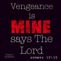 Revenge is not mine….