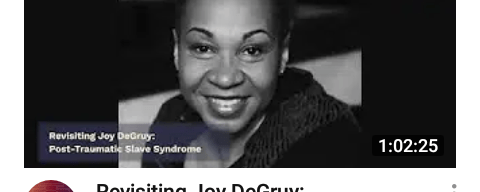 """Watch """"Revisiting Joy DeGruy: Post-Traumatic Slave Syndrome"""" on YouTube"""