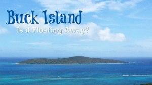 Buck Island Is it floating away